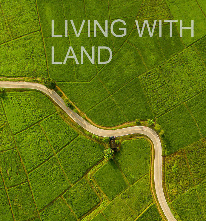 LIVING WITH LAND
